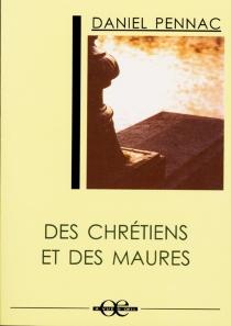 Des chrétiens et des Maures - DanielPennac