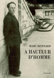 A hauteur d'homme - MarcBernard