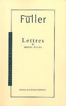 Lettres et autres écrits - MargaretFuller