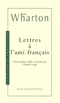 Lettres à l'ami français - EdithWharton