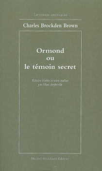 Ormond ou Le témoin secret - Charles Brockden Brown