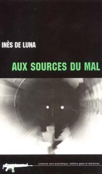 Aux sources du mal - Inès deLuna