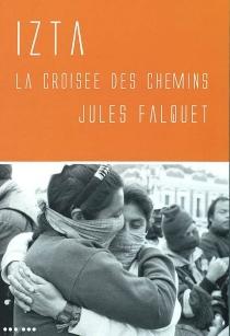 Izta : la croisée des chemins - JulesFalquet
