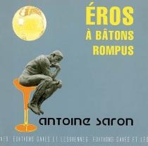 Eros, à bâtons rompus - AntoineSaron
