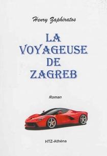 La voyageuse de Zagreb| Les sidérantes : l'alchimie de l'amour : romans - Henry ThanoZaphiratos