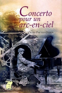 Concerto pour un arc-en-ciel - OdePactat-Didier