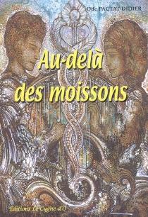 Au-delà des moissons - OdePactat-Didier
