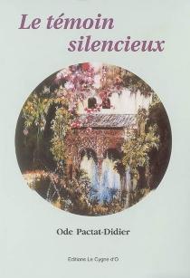Le témoin silencieux - OdePactat-Didier