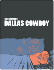 Dallas cow-boy - Manu Larcenet