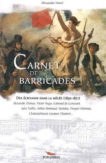 Carnet de barricades : des écrivains dans la mêlée (1830-1871) -