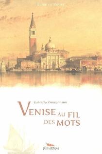 Venise au fil des mots : guide littéraire -