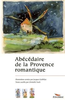 Abécédaire de la Provence romantique -