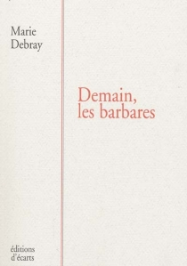 Demain, les barbares - MarieDebray