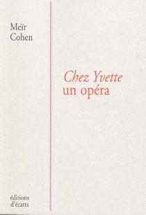 Chez Yvette un opéra - MeïrCohen
