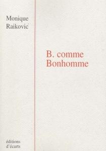 B. comme Bonhomme - MoniqueRaikovic