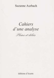 Cahiers d'une analyse : pleins et délies - SuzanneAurbach