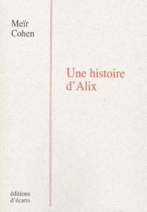 Une histoire d'Alix - MeïrCohen