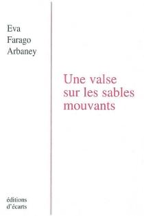 Une valse sur les sables mouvants - EvaFarago Arbaney