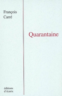 Quarantaine - François Carré