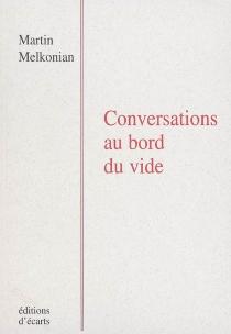 Conversations au bord du vide - MartinMelkonian