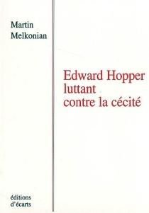 Edward Hopper luttant contre la cécité - MartinMelkonian