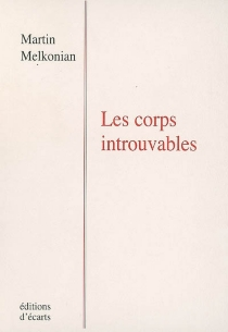 Les corps introuvables - Martin Melkonian