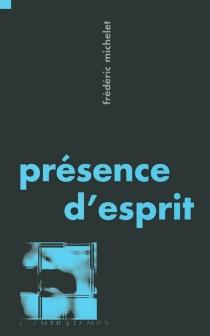 Présence d'esprit - FrédéricMichelet