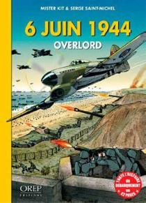 Overlord : 6 juin 1944-la liberté - Mister Kit