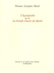 L'hypsignathe| Suivi de La grande Guerre du Musée - ThomasCompère-Morel