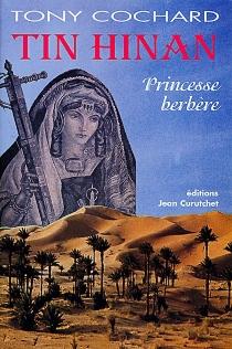 Tin Hinan : princesse berbère - TonyCochard