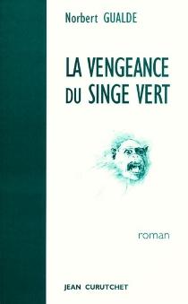 La vengeance du singe vert - NorbertGualde