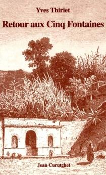 Retour aux Cinq Fontaines - YvesThiriet