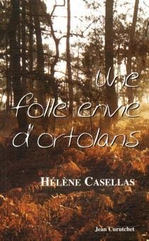 Une folle envie d'ortolans - HélèneCasellas