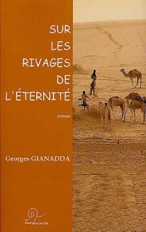 Sur les rivages de l'éternité - GeorgesGianadda