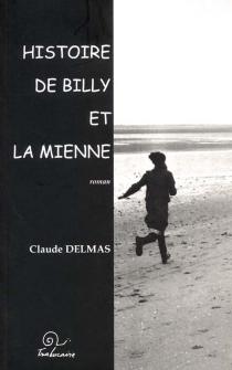 Histoire de Billy et la mienne - ClaudeDelmas