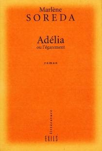 Adélia ou L'égarement - MarlèneSoreda