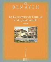 La découverte de l'amour et du passé simple : Simon - GilBen Aych