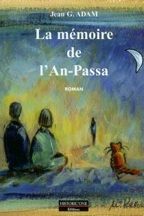 La mémoire de l'An-Passa - Jean G.Adam