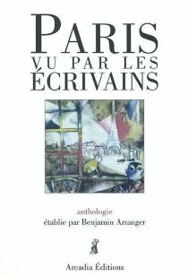 Paris vu par les écrivains : anthologie -
