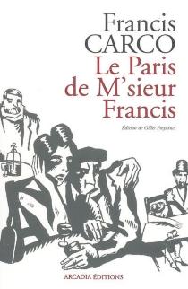 Le Paris de M'sieur Francis - FrancisCarco