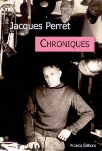 Chroniques - JacquesPerret