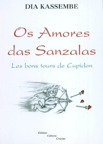 Les bons tours de Cupidon| Os amores das sanzalas - Dia Kassembe