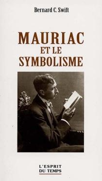 Mauriac et le symbolisme - Bernard C.Swift