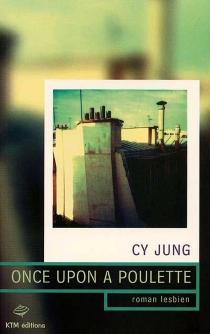 Once upon a poulette : roman lesbien - CyJung