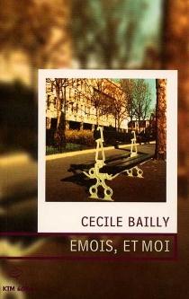 Emois, et moi - CécileBailly