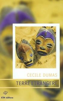Terre étrangère - CécileDumas