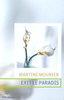 Exit le paradis - MartineMounier