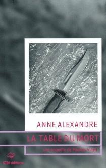 La table du mort - AnneAlexandre