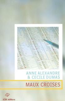 Maux croisés - AnneAlexandre