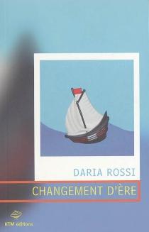Changement d'ère - DariaRossi
